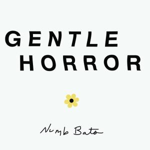 Numb Bats Gentle Horror