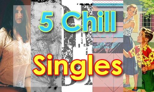 5 chill singles 00