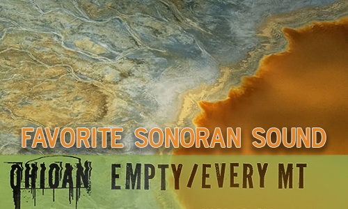 Favorite Sonoran Sound: Empty / Every Mountain by Ohioan