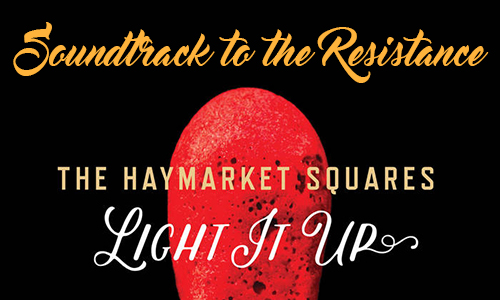 Soundtrack to the Resistance: Light It Up by The Haymarket Squares