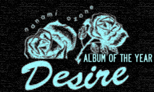 Album of the Year: Desire by Nanami Ozone
