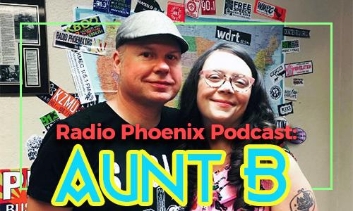 Radio Phoenix Podcast: Aunt B