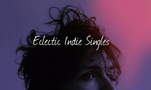 5 Eclectic Indie Singles