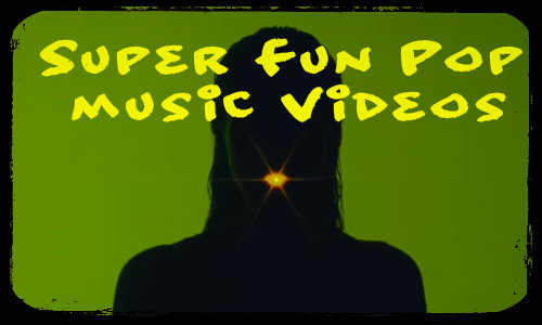 super fun pop music videos 00