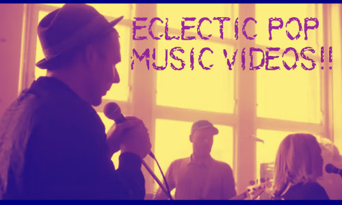 eclectic pop music videos 500