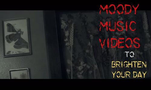 moody music videos 500