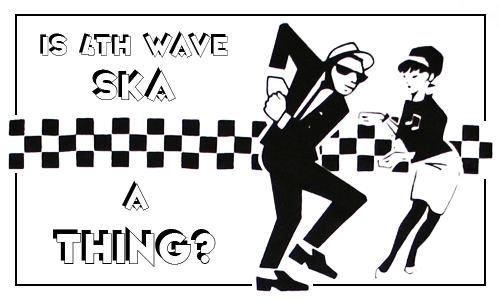 4th wave ska 500