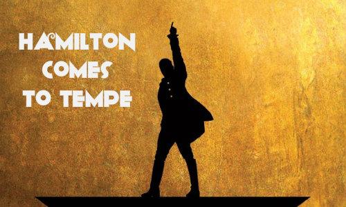 Hamilton Comes to Tempe