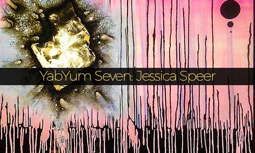 YabYum Seven: Jessica Speer