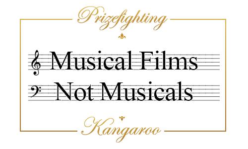 Prizefighting Kangaroo: Musical Films Not Musicals