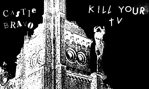 Castle Bravo by Kill Your TV [album review]