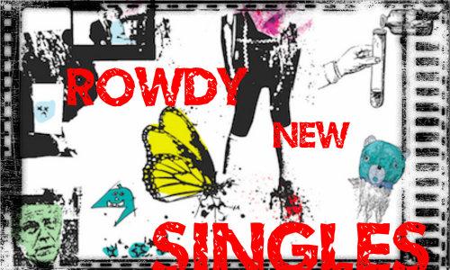 rowdy New Singles 500