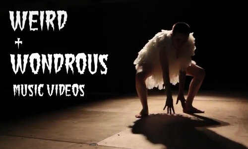 7 Weird & Wondrous Music Videos