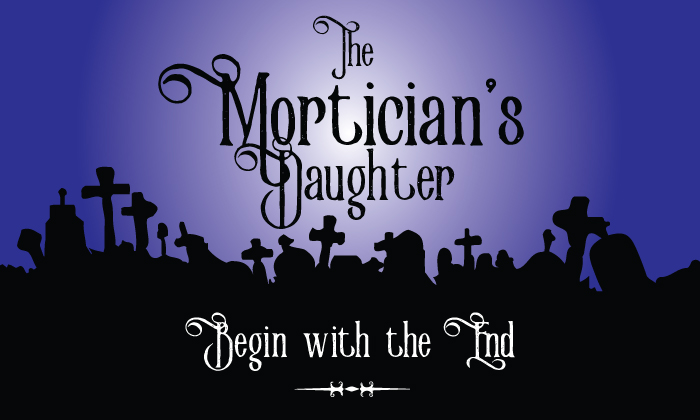 The Mortician's Daughter begin with end