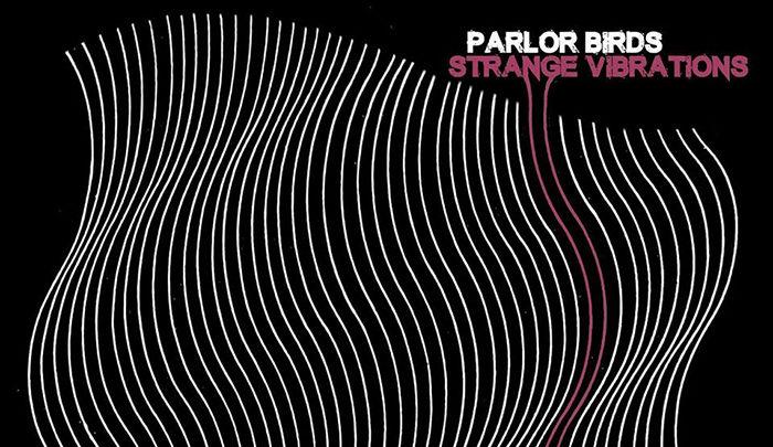 parlor-birds-strange-vibrations-700