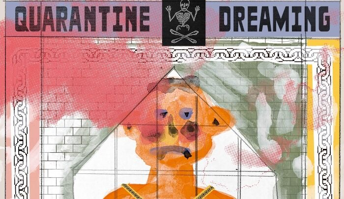 Quarantine Dreaming
